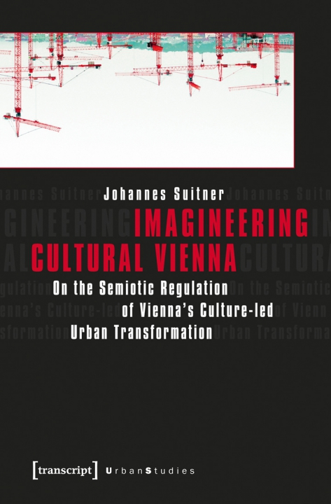 Imagineering Cultural Vienna by Johannes Suitner